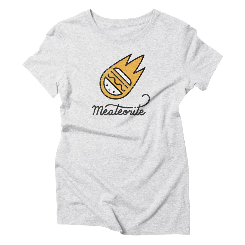 Meateorite Women's Triblend T-Shirt by Karina Zlott