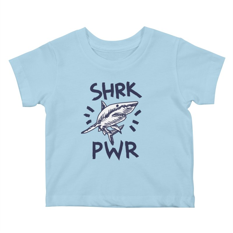 SHRK PWR Kids Baby T-Shirt by Kika
