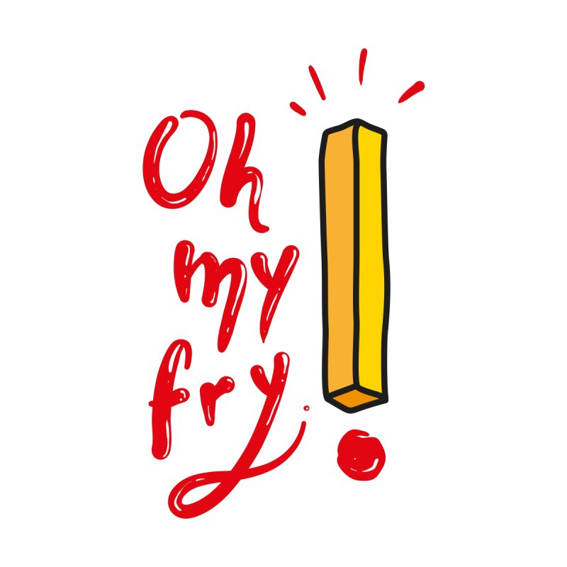 Oh my fry! Women's T-Shirt by Kika