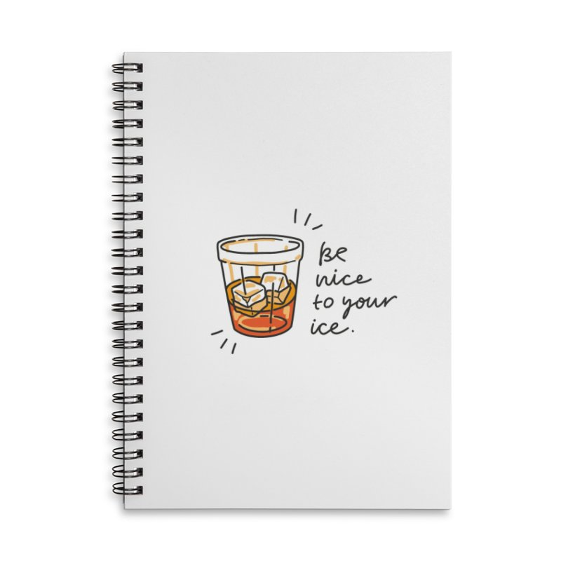 Be nice to your ice Accessories Lined Spiral Notebook by Kika