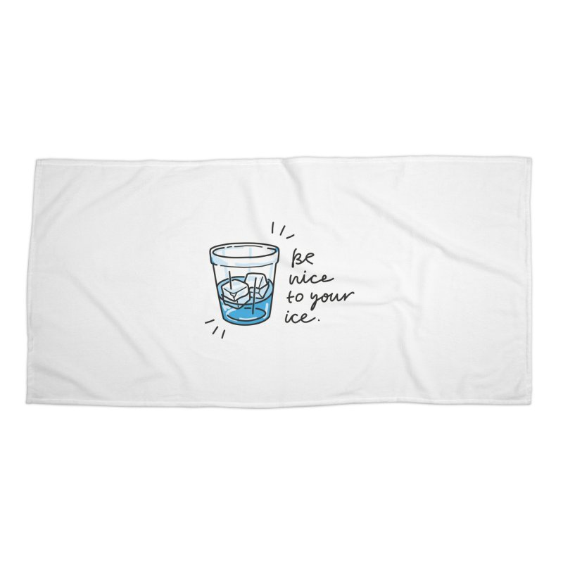 Be nice to your ice 2 Accessories Beach Towel by Karina Zlott