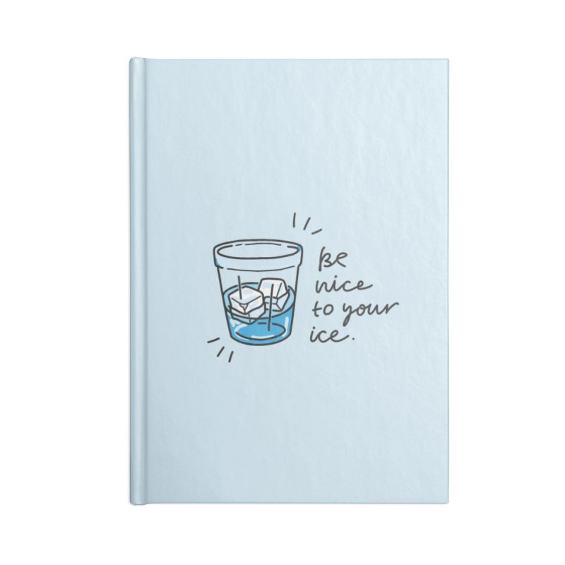 Be nice to your ice 2 Accessories Lined Journal Notebook by Kika
