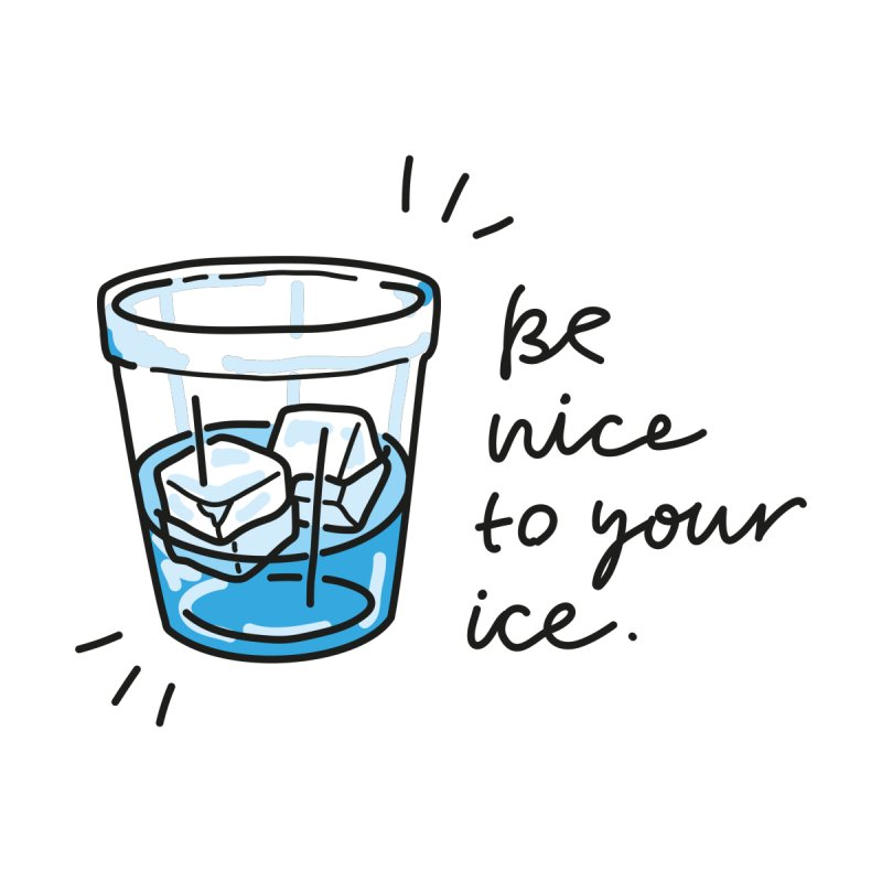 Be nice to your ice 2 by Karina Zlott