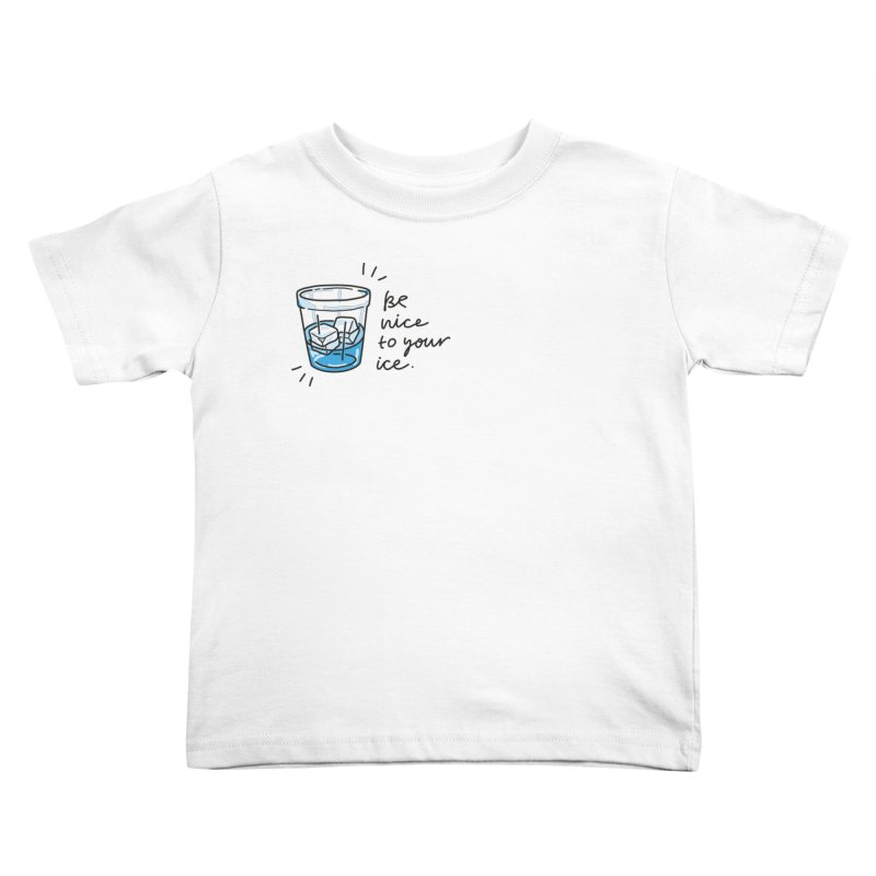 Be nice to your ice 2 Kids Toddler T-Shirt by Karina Zlott