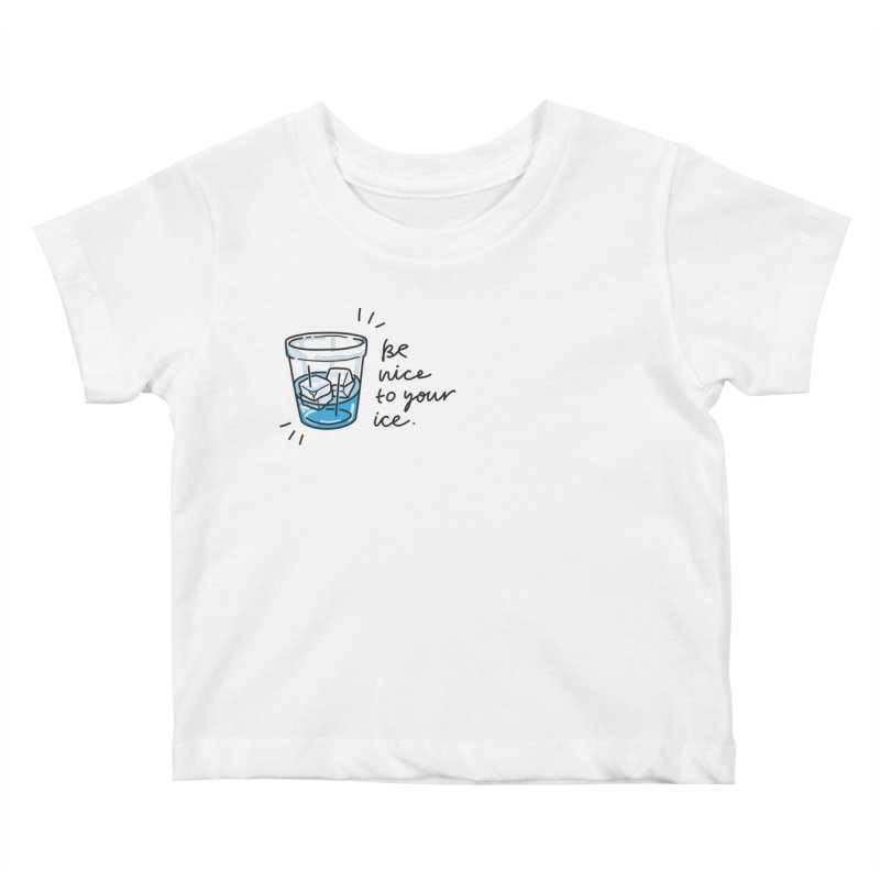Be nice to your ice 2 Kids Baby T-Shirt by Kika