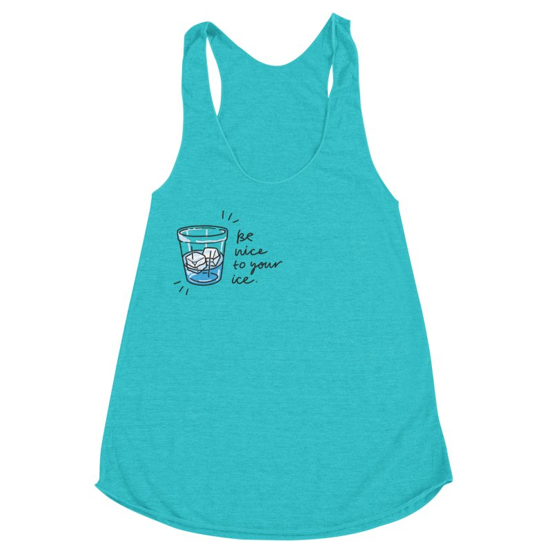 Be nice to your ice 2 Women's Racerback Triblend Tank by Kika