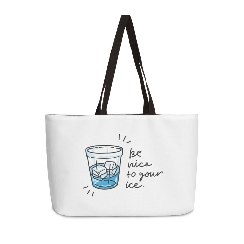 Be nice to your ice 2 Accessories Weekender Bag Bag by Kika