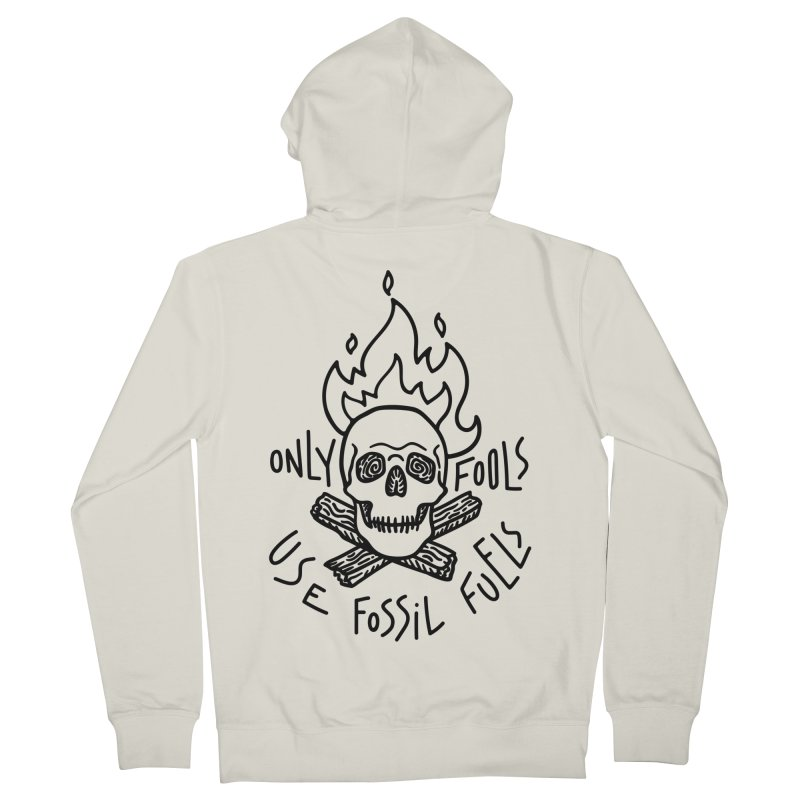 Only fools use fossil fuels Men's French Terry Zip-Up Hoody by Kika