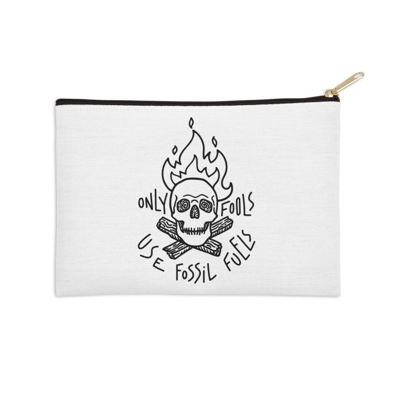 Only fools use fossil fuels Accessories Zip Pouch by Karina Zlott