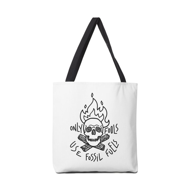 Only fools use fossil fuels Accessories Tote Bag Bag by Kika