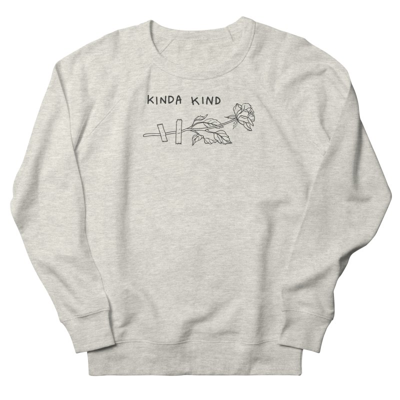 Kinda Kind Women's French Terry Sweatshirt by Kika