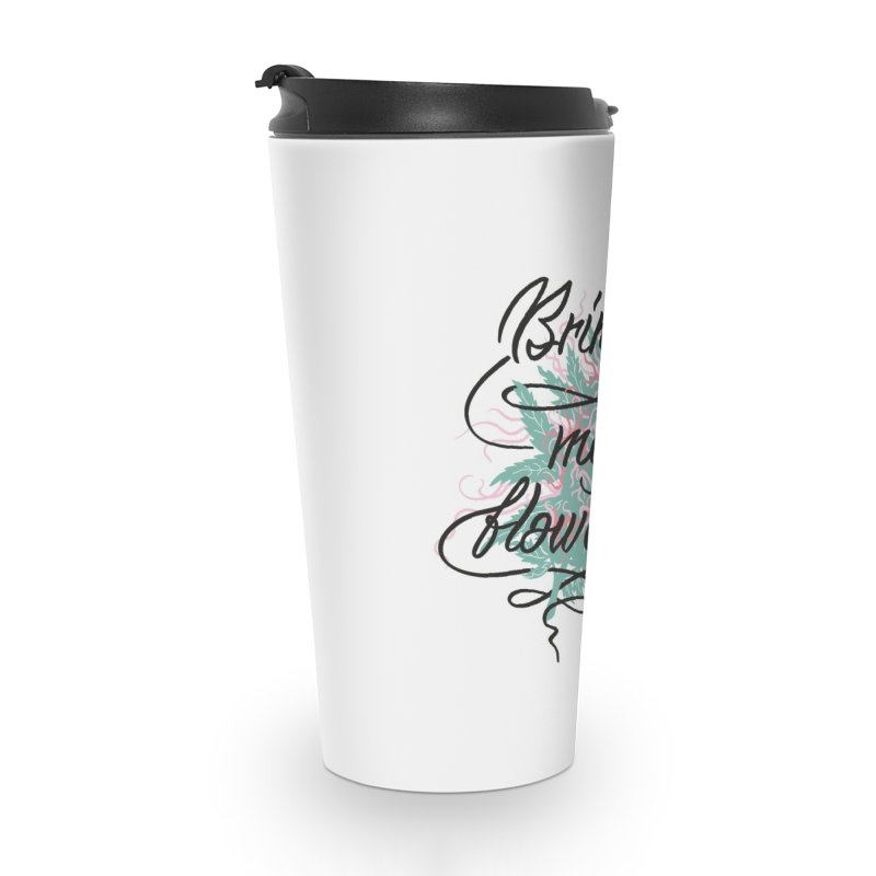 Bring me flowers Accessories Travel Mug by Kika