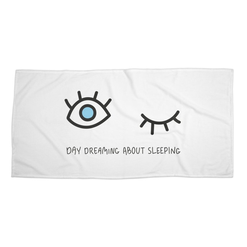 Day dreaming about sleeping Accessories Beach Towel by Karina Zlott