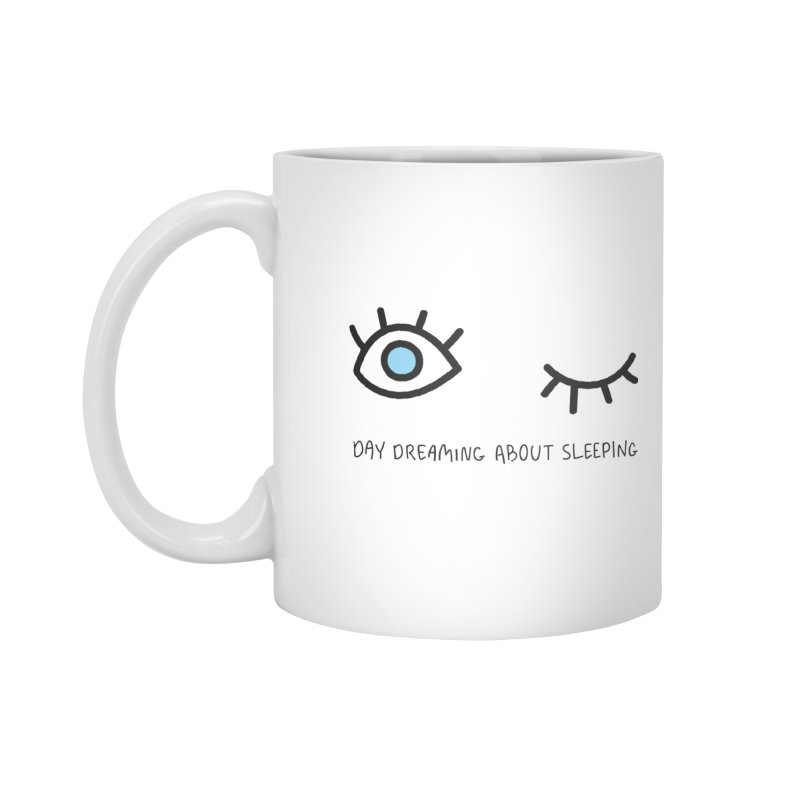 Day dreaming about sleeping Accessories Standard Mug by Kika