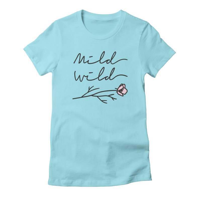 Mild Wild Women's Fitted T-Shirt by Kika