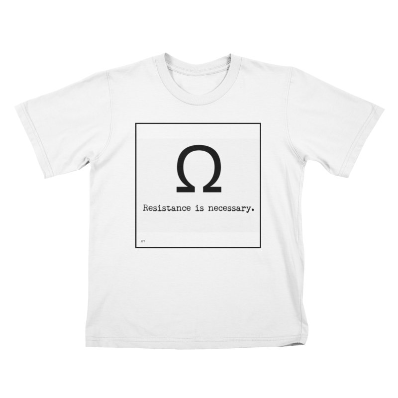 Resistance is Necessary 1 Kids T-Shirt by Karmic Reaction Art