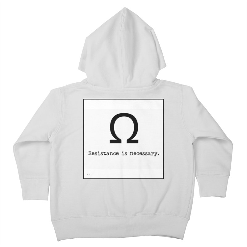 Resistance is Necessary 1 Kids Toddler Zip-Up Hoody by Karmic Reaction Art