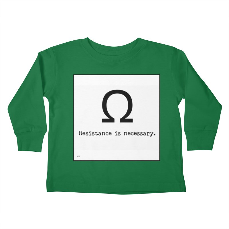 Resistance is Necessary 1 Kids Toddler Longsleeve T-Shirt by Karmic Reaction Art
