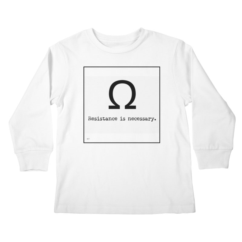Resistance is Necessary 1 Kids Longsleeve T-Shirt by Karmic Reaction Art