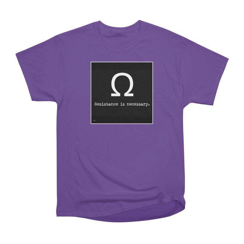 Resistance is Necessary 2 Women's Heavyweight Unisex T-Shirt by Karmic Reaction Art