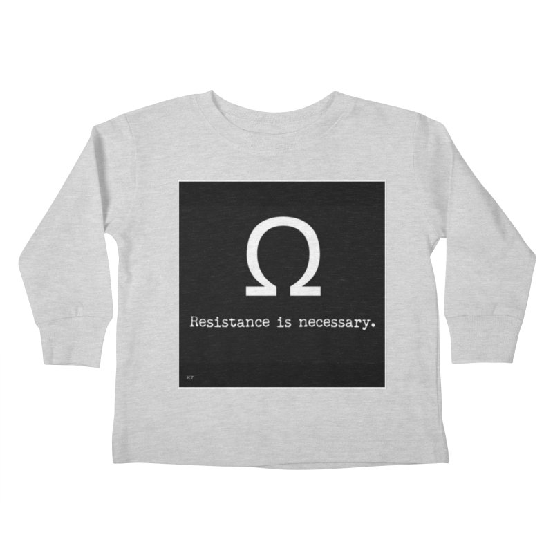 Resistance is Necessary 2 Kids Toddler Longsleeve T-Shirt by Karmic Reaction Art