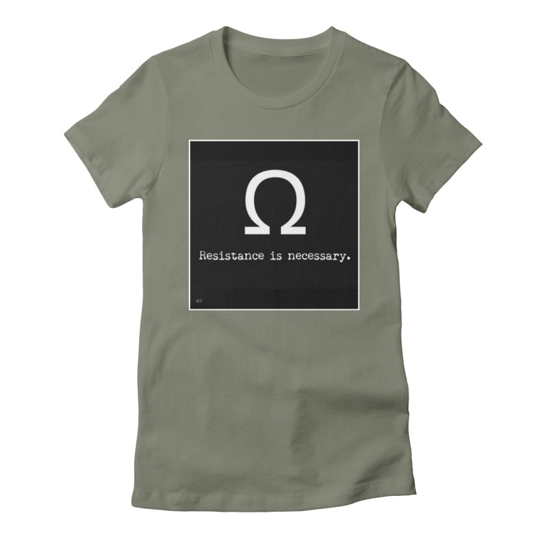 Resistance is Necessary 2 Women's Fitted T-Shirt by Karmic Reaction Art
