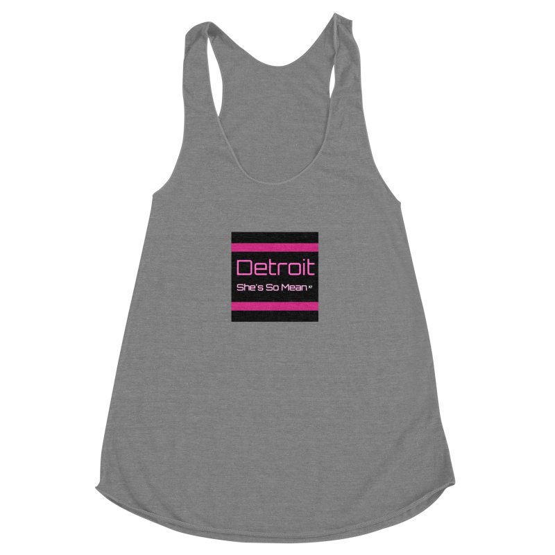 Detroit: She's So Mean Pink Women's Racerback Triblend Tank by Karmic Reaction Art