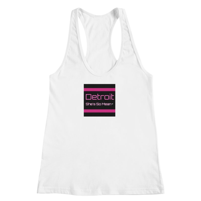 Detroit: She's So Mean Pink Women's Racerback Tank by Karmic Reaction Art