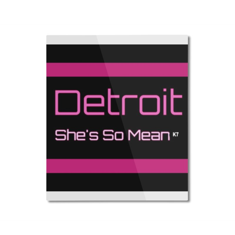 Detroit: She's So Mean Pink Home Mounted Aluminum Print by Karmic Reaction Art
