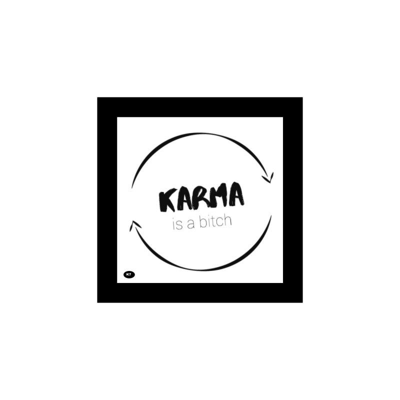 Karma Is A Bitch: Black and White Home Fine Art Print by Karmic Reaction Art