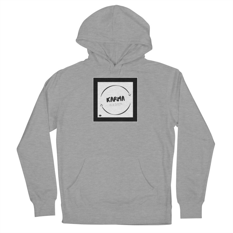 Karma Is A Bitch: Black and White Men's French Terry Pullover Hoody by Karmic Reaction Art
