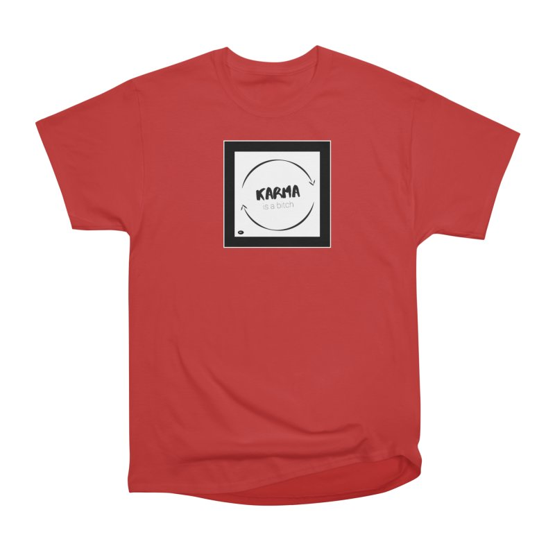 Karma Is A Bitch: Black and White Women's Heavyweight Unisex T-Shirt by Karmic Reaction Art