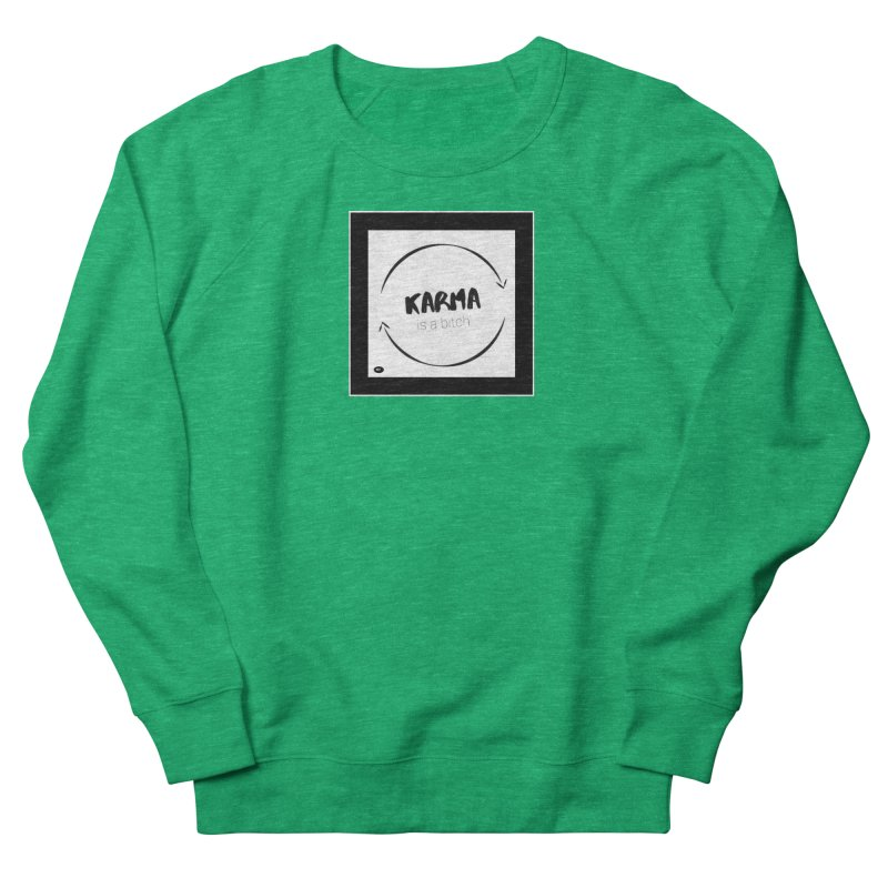 Karma Is A Bitch: Black and White Men's French Terry Sweatshirt by Karmic Reaction Art