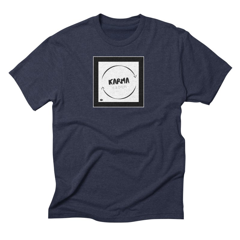 Karma Is A Bitch: Black and White Men's Triblend T-Shirt by Karmic Reaction Art