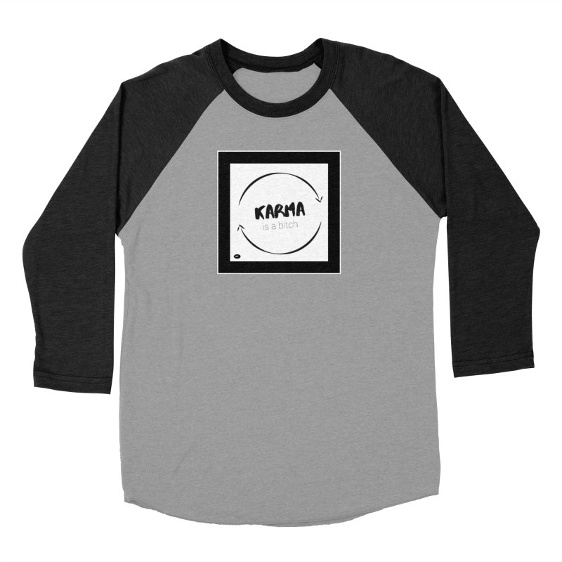 Karma Is A Bitch: Black and White Women's Baseball Triblend Longsleeve T-Shirt by Karmic Reaction Art