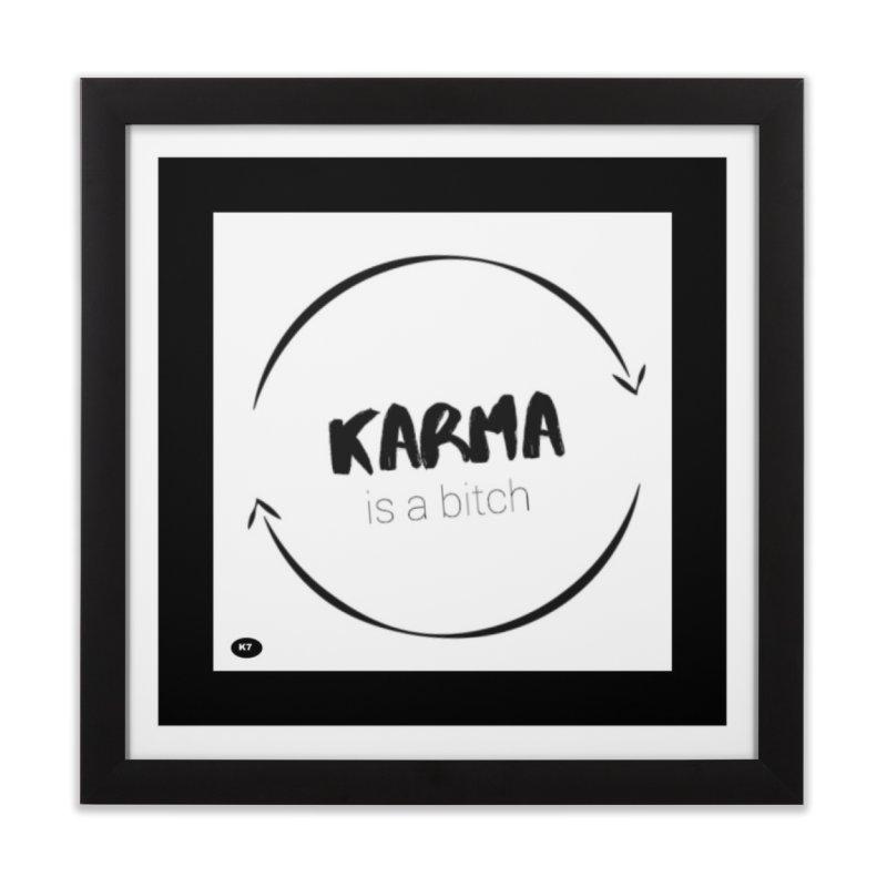 Karma Is A Bitch: Black and White Home Framed Fine Art Print by Karmic Reaction Art