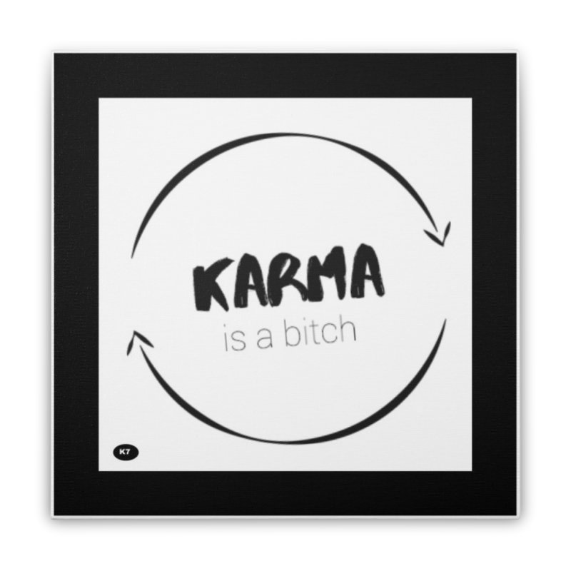 Karma Is A Bitch: Black and White Home Stretched Canvas by Karmic Reaction Art