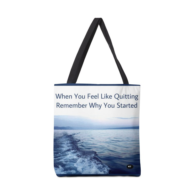 "Quote: ""When you feel like quitting remember why you started."" Accessories Tote Bag Bag by Karmic Reaction Art"