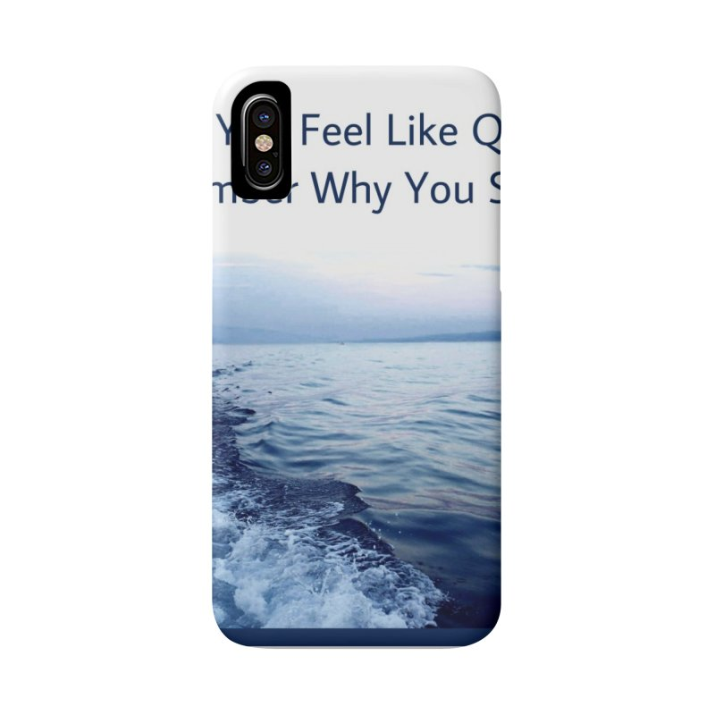 """Quote: """"When you feel like quitting remember why you started."""" Accessories Phone Case by Karmic Reaction Art"""