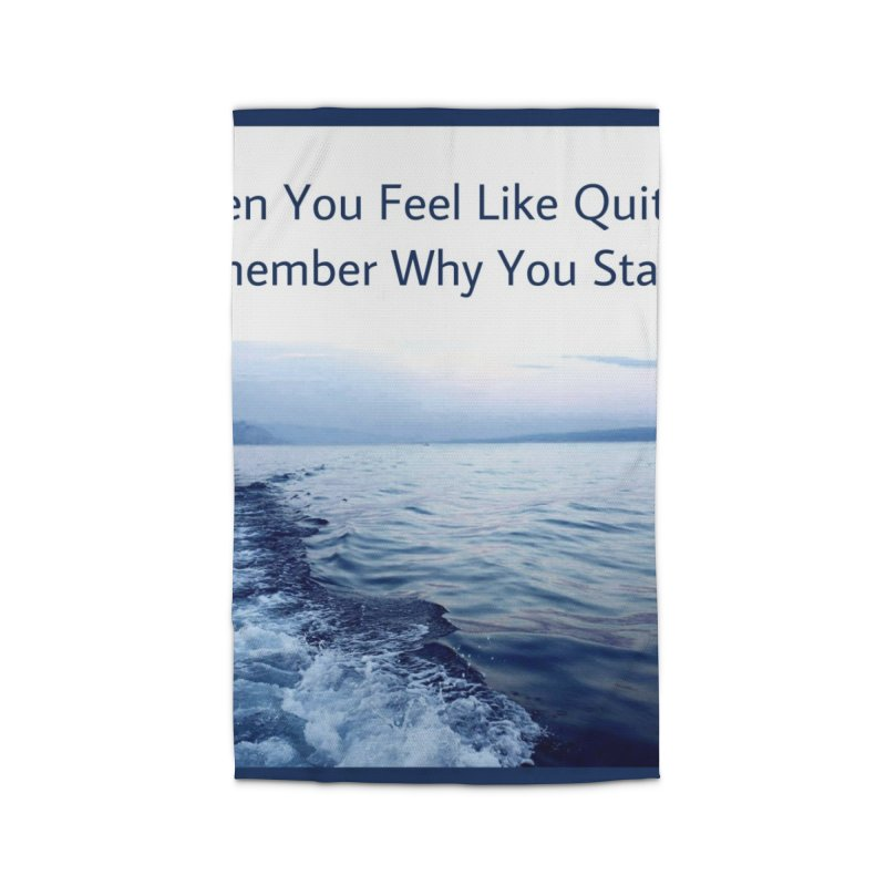 """Quote: """"When you feel like quitting remember why you started."""" Home Rug by Karmic Reaction Art"""
