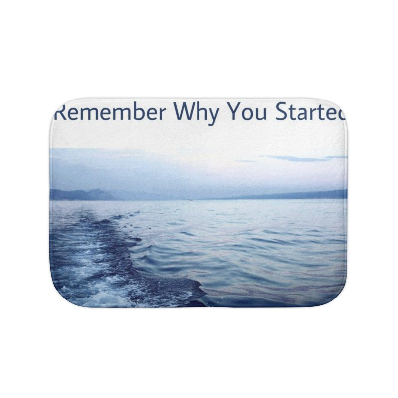 "Quote: ""When you feel like quitting remember why you started."" Home Bath Mat by Karmic Reaction Art"