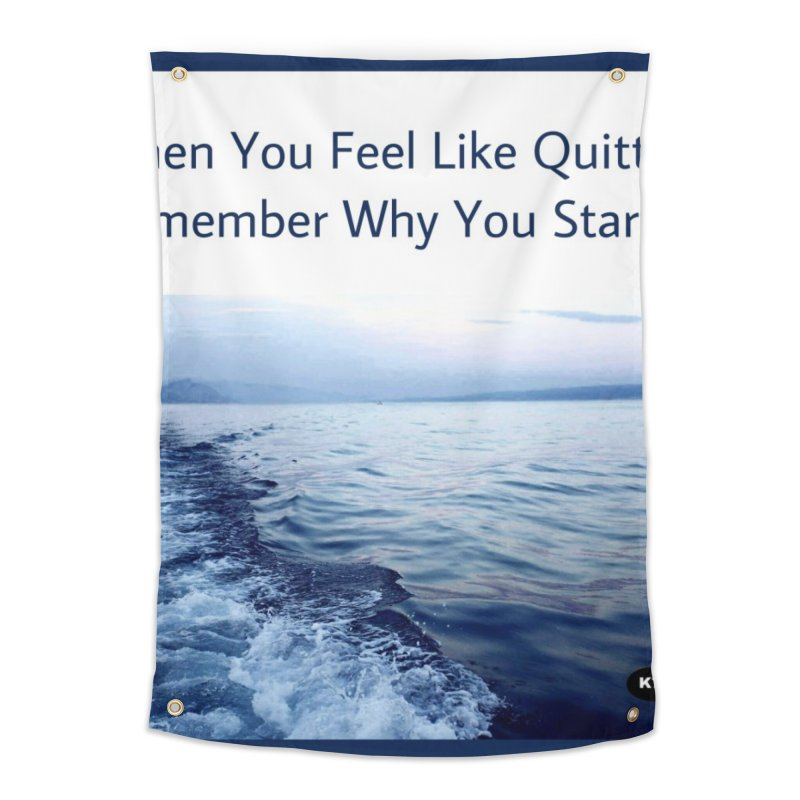 """Quote: """"When you feel like quitting remember why you started."""" Home Tapestry by Karmic Reaction Art"""