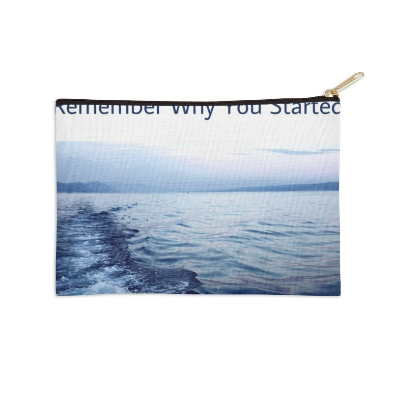 "Quote: ""When you feel like quitting remember why you started."" Accessories Zip Pouch by Karmic Reaction Art"