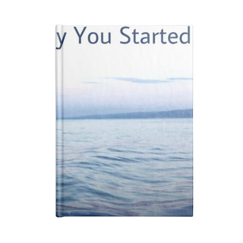 """Quote: """"When you feel like quitting remember why you started."""" Accessories Blank Journal Notebook by Karmic Reaction Art"""