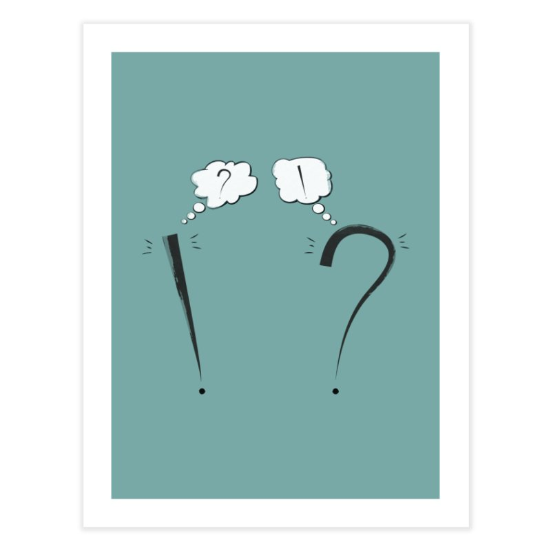 What?! Home Fine Art Print by KEIN DESIGN