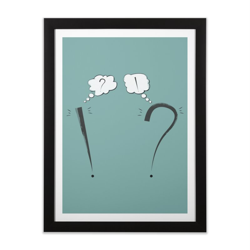 What?! Home Framed Fine Art Print by KEIN DESIGN