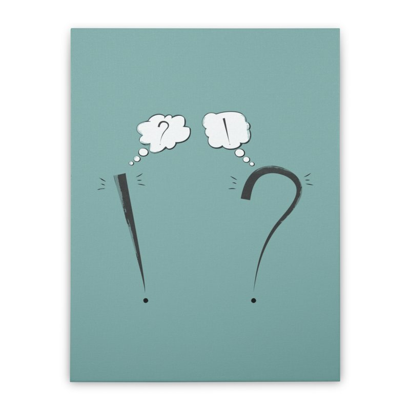 What?! Home Stretched Canvas by KEIN DESIGN