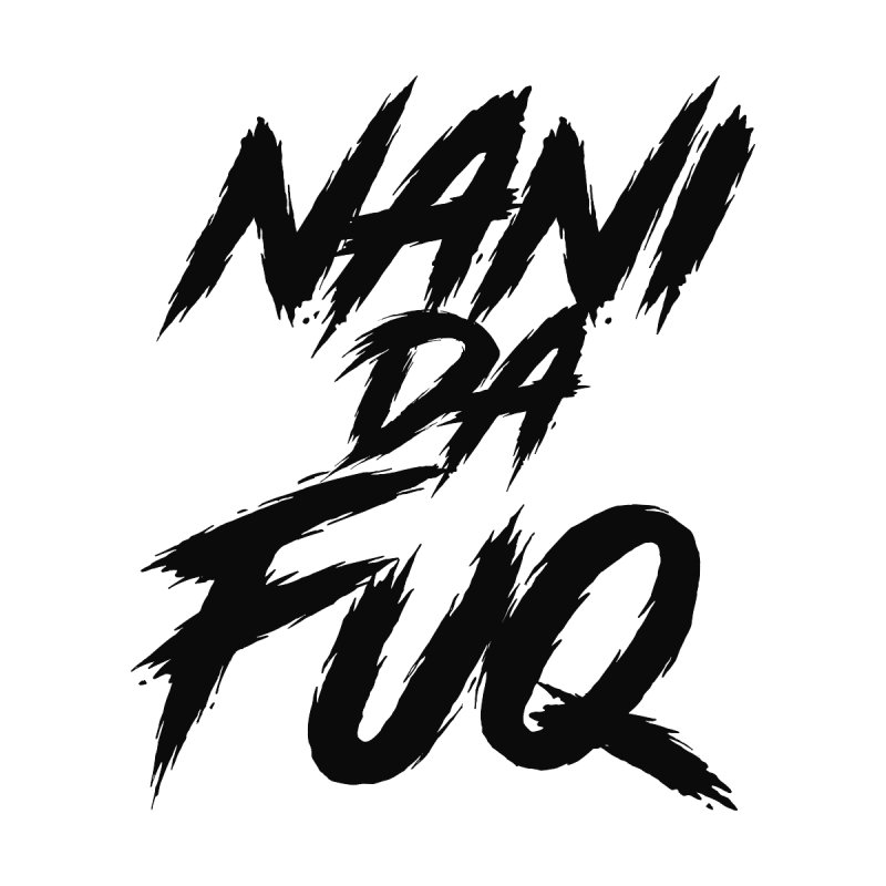 Nani Da Fuq Light Men's T-Shirt by KhanArt's Shop