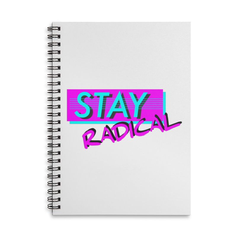 Stay Radical in Lined Spiral Notebook by Kid Radical