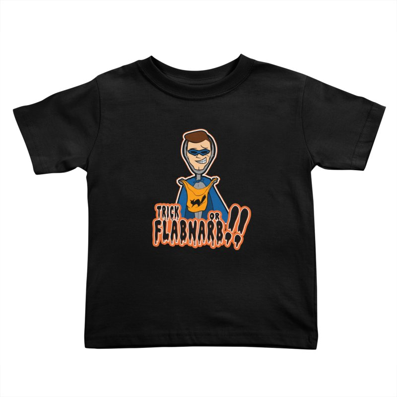 Trick or Flabnarb! (Superhero) Kids Toddler T-Shirt by Kid Radical